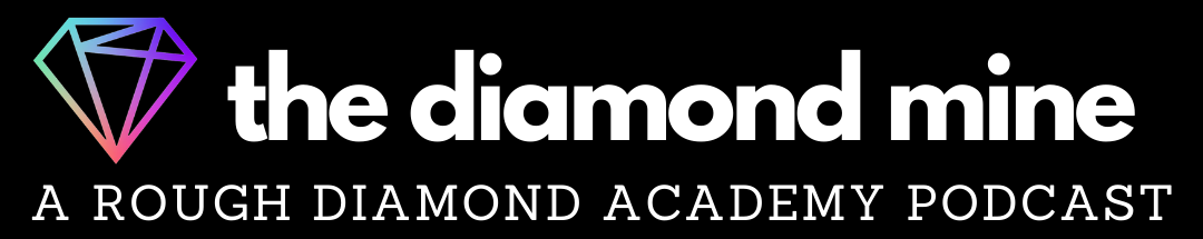 The Diamond Mine | The Rough Diamond Academy